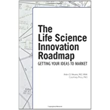 The Life Science Innovation Roadmap: Bioscience Innovation Assessment, Planning, Strategy, Execution, and Implementation