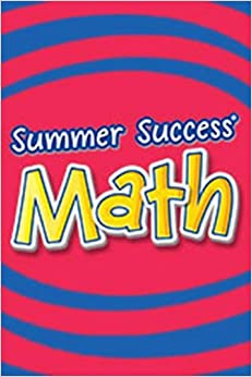 Summer Success Math: Student Book Grade 6 2008
