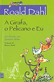 A Girafa, o Pelicano e eu
