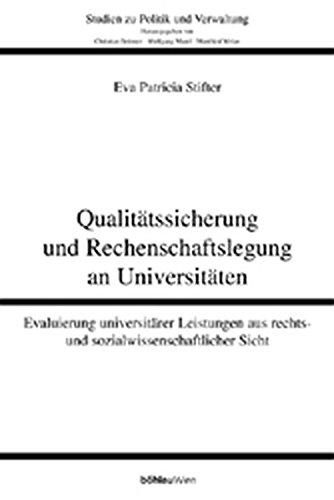 Qualitatssicherung Und Rechenschaftslegung an Universitaten: Evaluierung Universitarer Leistungen Aus Rechts- Und Sozialwissenschaftlicher Sicht (Studien Zu Politik Und Verwaltung) (German Edition) ebook