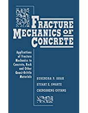 Fracture Mechanics of Concrete: Applications of Fracture Mechanics to Concrete, Rock and Other Quasi-Brittle Materials
