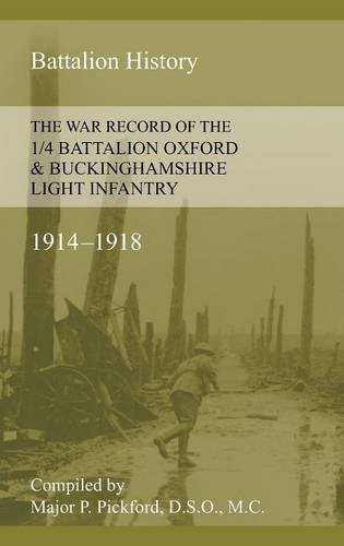 Buckinghamshire Light (WAR RECORD OF THE 1/4 BATTALION OXFORD & BUCKINGHAMSHIRE LIGHT INFANTRY 1914-1918)