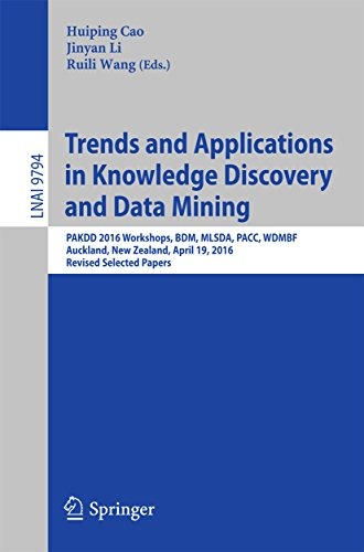 Trends and Applications in Knowledge Discovery and Data Mining: PAKDD 2016 Workshops, BDM, MLSDA, PACC, WDMBF, Auckland, New Zealand, April 19, 2016, Revised ... Papers (Lecture Notes in Computer - Shops Auckland In