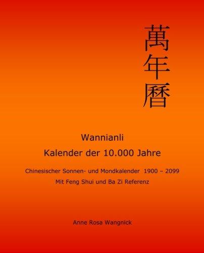 wannianli-kalender-der-10-000-jahre-chinesischer-sonnen-und-mondkalender-1900-2099-mit-feng-shui-und-ba-zi-referenz