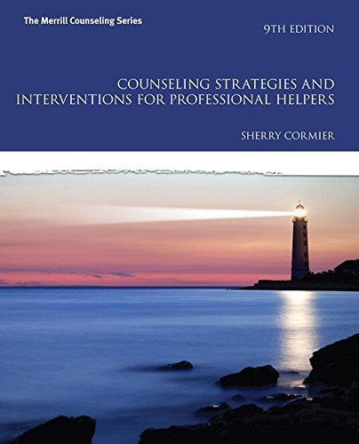 Counseling Strategies and Interventions for Professional Helpers (9th Edition) (The Merrill Counseling Series) by Cormier, Sherry (2015) Paperback (Counseling Strategies And Interventions For Professional Helpers)