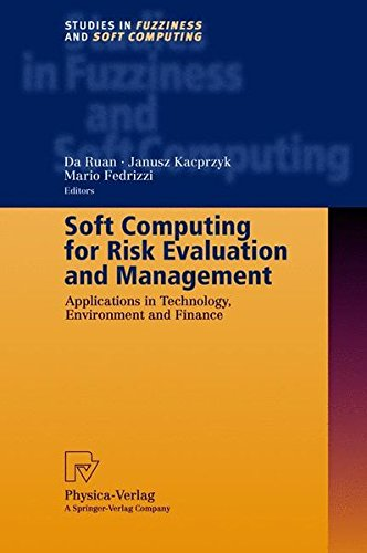 Soft Computing for Risk Evaluation and Management: Applications in Technology, Environment and Finance (Studies in Fuzziness and Soft Computing) by Da Ruan