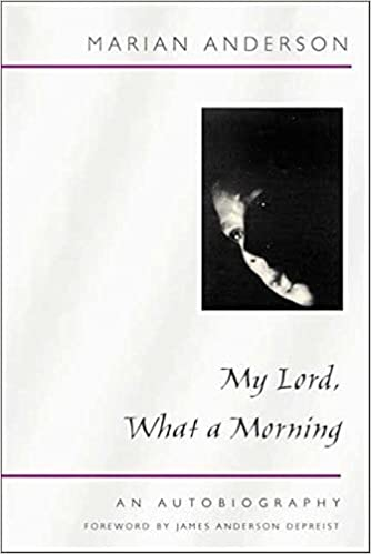 my lord what a morning an autobiography music in american life