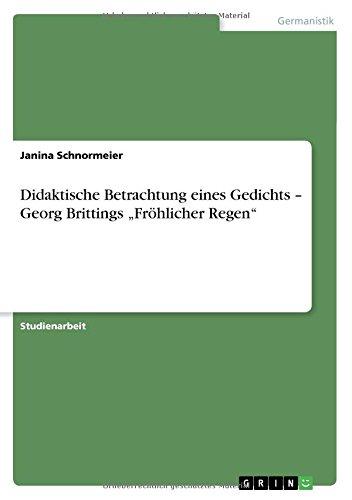 Didaktische Betrachtung eines Gedichts - Georg Brittings Fröhlicher Regen
