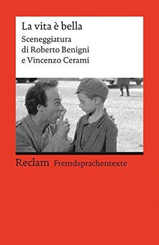 La Vita è Bella  Sceneggiatura Di Roberto Benigni E Vincenzo Cerami. Italienischer Text Mit Deutschen Worterklärungen. Niveau B2  GER   Reclams Universal Bibliothek