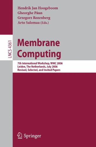 Membrane Computing: 7th International Workshop, WMC 2006, Leiden, Netherlands, July 17-21, 2006, Revised, Selected, and
