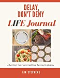 Books : Delay, Don't Deny LIFE Journal