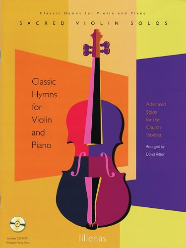 Classical Hymns for Violin and Piano: Advanced Solos for the Church Violinist