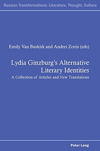 Lydia Ginzburgs Alternative Literary Identities: A Collection of Articles and New Translations (Russian Transformations: Literature, Culture and Ideas)