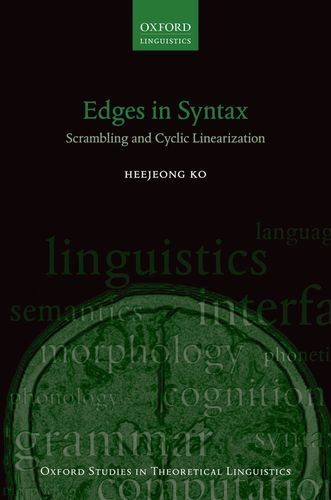 Edges in Syntax: Scrambling and Cyclic Linearization (Oxford Studies in Theoretical Linguistics)