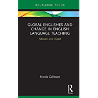 Global Englishes and Change in English Language Teaching: Attitudes and Impact