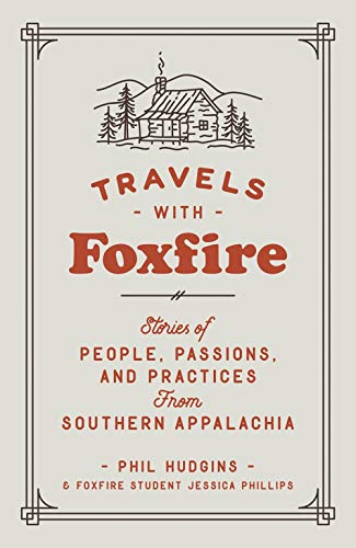 Image of Travels with Foxfire: Stories of People, Passions, and Practices from Southern Appalachia (Foxfire Series)