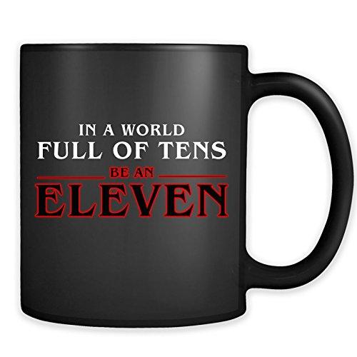 In A World Full Of Tens Be An Eleven Mug - Funny Retro 80s TV Fan Coffee - Ideas Terminator Costume