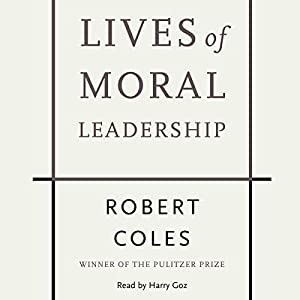 Lives of Moral Leadership Audiobook