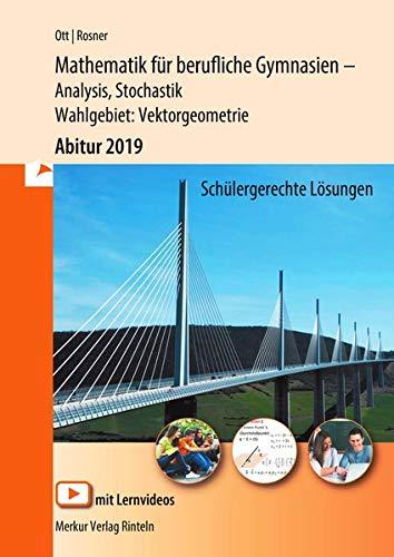 Mathematik für berufliche Gymnasien - Abitur 2019 - Wahlgebiet: Vektorgeometrie