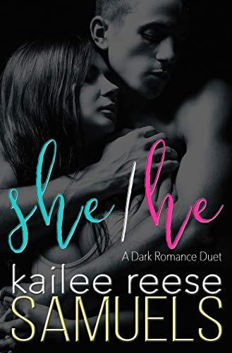 She/He: A Dark Romance Duet (Complete Two Book Dark Romantic Suspense Series) ()