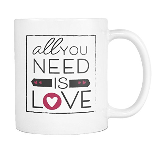 all-you-need-is-love-11-oz-coffee-mug-white-ceramic-makes-a-great-gift
