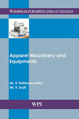 Apparel Machinery and Equipments (Woodhead Publishing India in Textiles)