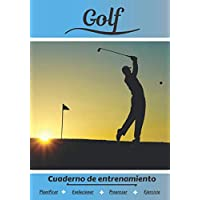 Golf Cuaderno de entrenamiento: Cuaderno de ejercicios para progresar | Deporte y pasión por el Golf | Libro para niño o…
