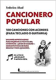 Cancionero Popular 100 Canciones Con Acordes Para Teclado O Guitarra Manuales Amazon Es Federico Abad Libros