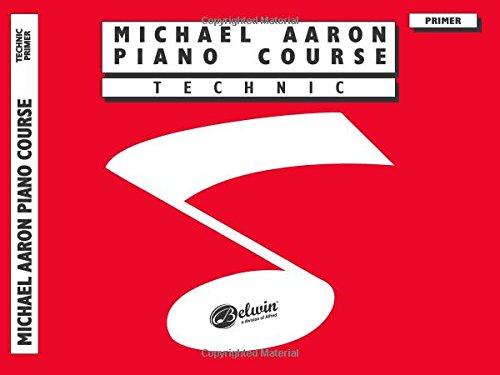 Michael Aaron Piano Course Technic: - Primer Aaron Piano Course