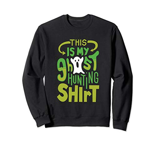Funny Halloween Sweatshirt - This is my Ghosthunting Shirt ()