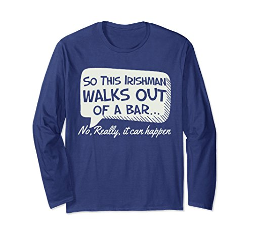 Bar Irishman (Unisex So This Irishman Walks Out Of A Bar St Patrick's Day T Shirt Large Navy)