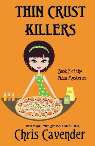 Thin Crust Killers: Pizza Mystery #7 (The Pizza Mysteries) (Volume 7) PDF