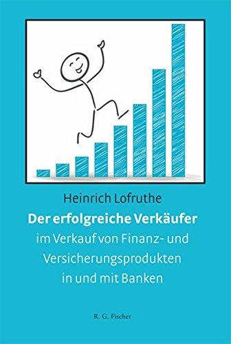 Der erfolgreiche Verkäufer im Verkauf von Finanz- und Versicherungsprodukten in und mit Banken