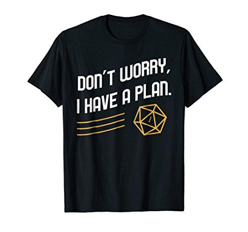 Funny Don't Worry I Have a Plan Polyhedral D20 T-Shirt for $<!--$19.99-->