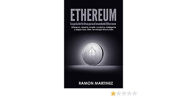 Amazon.com: Ethereum: La guía definitiva para el mundo de Ethereum Ethereum Ethereum, minería, invertir, contratos, inteligente y Dapps Taos, éter, ...