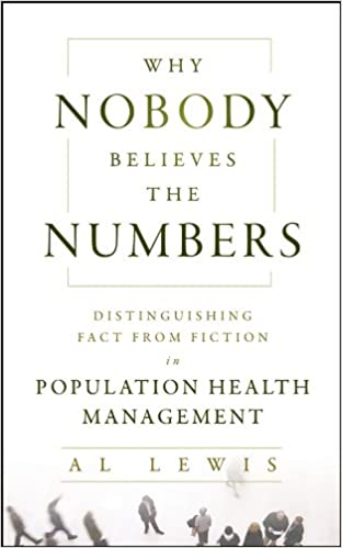 Why Nobody Believes the Numbers Distinguishing Fact from Fiction in Population Health Management