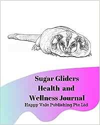 Sugar Gliders Health and Wellness Journal