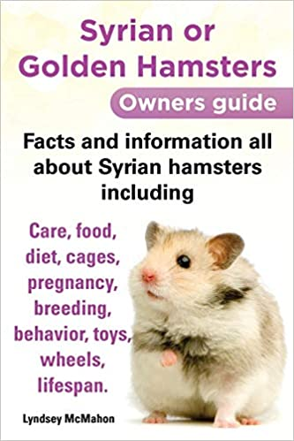 Syrian or Golden Hamsters Owners Guide Facts and