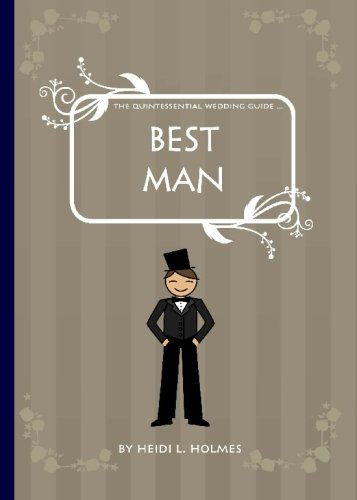 The Quintessential Wedding Guide ... Best Man