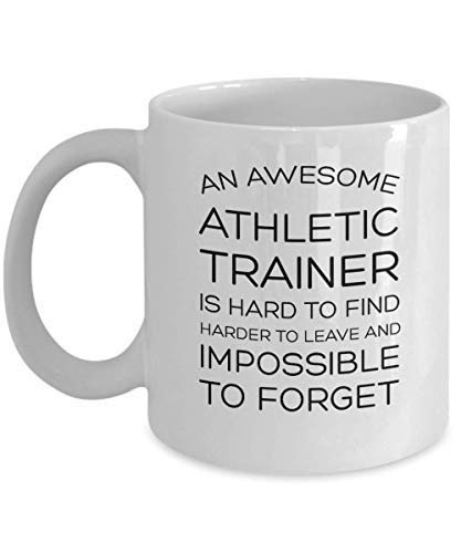 Funny Sport 11 Oz Trainer Coffee Mug An Awesome Athletic Trainer Hard to find Harder to Leave and Impossible to forget Cup Funny Athletic Fitness Gifts and Sa