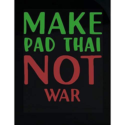 Best Thai Of Wars - Make Pad Thai Not War -