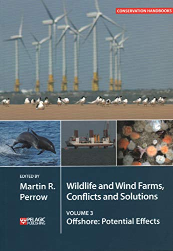 - Wildlife and Wind Farms - Conflicts and Solutions: Offshore: Potential Effects (Volume 3)