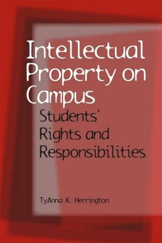 Intellectual Property on Campus: Students' Rights and Responsibilities
