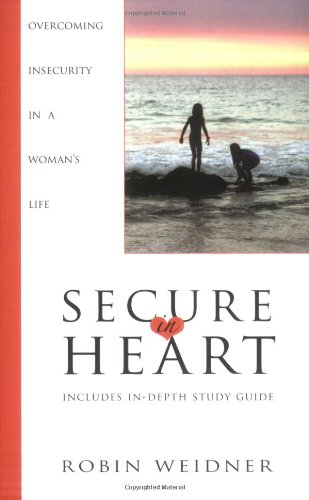 Secure in Heart: Overcoming Insecurity in a Woman's Life ebook