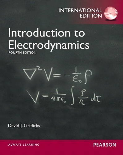 Introduction to Electrodynamics by Griffiths, David J. 4th (fourth) Edition (2012) (Introduction To Electrodynamics By David J Griffiths)