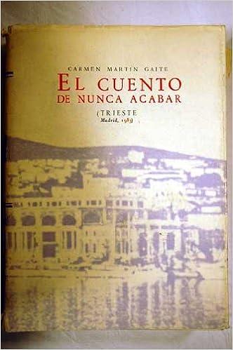 El Cuento De Nunca Acabar: Amazon.es: Carmen Martín Gaite: Libros
