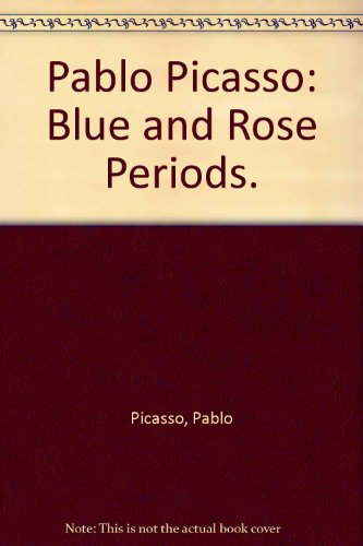 Pablo Picasso Rose Period - Pablo Picasso: Blue and Rose Periods. (Great art of the ages)