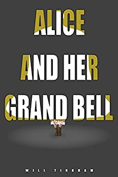 Alice and Her Grand Bell (Americana Book 1) by [Tinkham, Will]