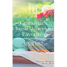 Grandma's Classic American Favorites...By Our Hands