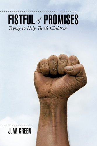 Read Online Fistful of Promises: Trying to Help Tuva's Children ebook